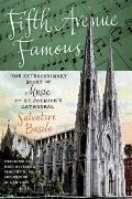 Fifth Avenue Famous : The Extraordinary Story of Music at St. Patrick's Cathedral