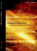 Heidegger's Technologies : Postphenomenological Perspectives