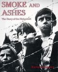 Smoke and Ashes: The Story of the Holocaust