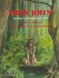 Iron John Adapted from the Brothers Grimm