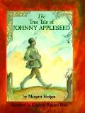 True Tale of Johnny Appleseed - Margaret Hodges - Hardcover - 1 ED