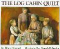 The Log Cabin Quilt - Ellen Howard