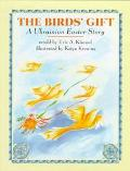 Bird's Gift A Ukrainian Easter Story