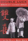 Double Luck Memoirs of a Chinese Orphan