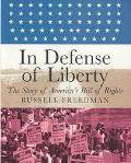 In Defense of Liberty The Story of America's Bill of Rights
