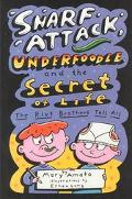 Snarf Attack, Underfoodle, and the Secret of Life The Riot Brothers Tell All