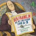 Ben Franklin : His Wit and Wisdom from A to Z