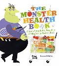 Monster Health Book A Guide to Eating Healthy, Being Active, & Feeling Great for Monsters & ...