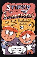 Stinky and Successful The Riot Brothers Never Stop