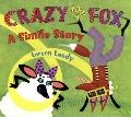 Crazy Like a Fox: A Smile Story