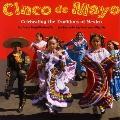 Cinco De Mayo: Celebrating the Traditions of Mexico