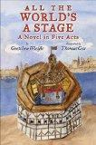 All the World's a Stage: A Novel in Five Acts