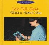 Let's Talk About When a Parent Dies (The Let's Talk Library)