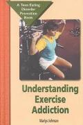 Understanding Exercise Addiction A Teen Eating Disorder Prevention Book