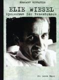 Elie Wiesel: Spokesman for Remembrance (Holocaust Biographies)