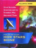 How Do We Know How Stars Shine (Great Scientific Questions and the Scientists Who Answered T)