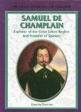 Samuel De Champlain: Explorer of the Great Lakes Region and Founder of Quebec (Library of Ex...