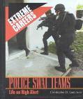 Police Swat Teams Life on High Alert