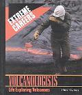 Volcanologists Life Exploring Volcanoes