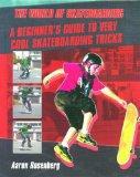 A Beginner's Guide to Very Cool Skateboarding Tricks (World of Skateboarding)