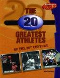 The 20 Greatest Athletes of the 20th Century (Sports Illustrated for Kids Books)