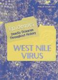 West Nile Virus Epidemics Deadly Diseases Throughout History