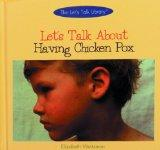 Let's Talk about Having Chicken Pox (Let's Talk Library)