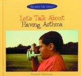 Let's Talk About Having Asthma (The Let's Talk Library)