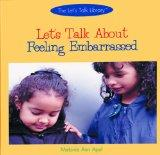 Let's Talk about Feeling Embarrassed (Let's Talk Library)