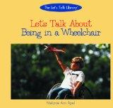 Let's Talk about Being in a Wheelchair (Let's Talk Library)