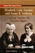 Elizabeth Cady Stanton and Susan B. Anthony Fighting Together for Women's Rights