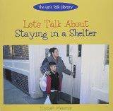 Let's Talk About Staying in a Shelter (The Let's Talk Library)