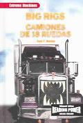 Big Rigs/Camiones de 18 Ruedas