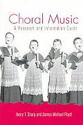 Choral Music A Research and Information Guide
