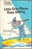 LITTLE GRAY MOUSE GOES SAILING