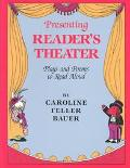 Presenting Reader's Theater: Plays and Poems to Read Aloud - Caroline Feller Bauer - Hardcover