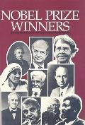 Nobel Prize Winners An H. W. Wilson Biographical Dictionary