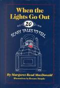 When the Lights Go Out Twenty Scary Tales to Tell