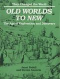 Old Worlds to New The Age of Exploration and Discovery