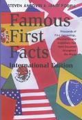 Famous First Facts International Edition  A Record of First Happenings, Discoveries, and Inv...