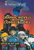 Graphic Novels and Comic Books (Reference Shelf)