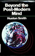 Beyond the Post-Modern Mind - Huston Smith - Hardcover