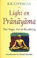Light on Pranayama the Yogic Art of Breathing