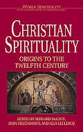 Christian Spirituality Origins to the Twelfth Century