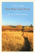 Dear Heart, Come Home The Path of Midlife Spirituality