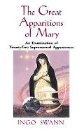 Great Apparitions of Mary An Examination of the Twenty-Two Supranormal Appearances