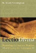 Lectio Divina Renewing the Ancient Practice of Praying the Scriptures