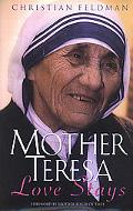 Mother Teresa Love Stays