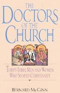 Doctors of the Church Thirty-Three Men and Women Who Shaped Christianity