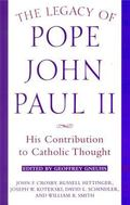 Legacy of Pope John Paul II His Contribution to Catholic Thought